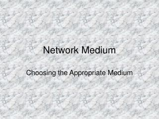 Network Medium