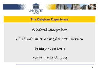 The Belgium Experience