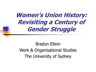 Women's Union History:  Revisiting a Century of Gender Struggle