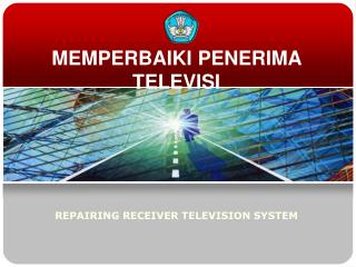 MEMPERBAIKI PENERIMA TELEVISI