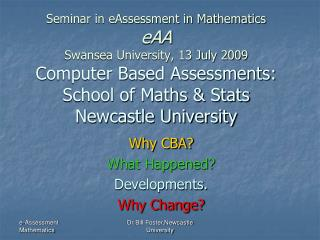 Why CBA? What Happened? Developments. Why Change?