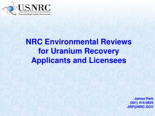 NRC Environmental Reviews   for Uranium Recovery Applicants and Licensees