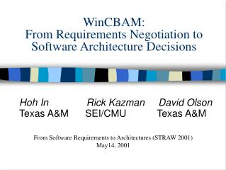 WinCBAM:  From Requirements Negotiation to Software Architecture Decisions