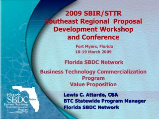 Lewis C. Attardo, CBA BTC Statewide Program Manager Florida SBDC Network