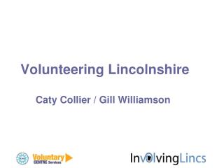 Volunteering Lincolnshire Caty Collier / Gill Williamson