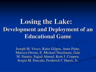 Losing the Lake:  Development and Deployment  of an Educational Game