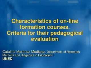 Characteristics of on-line formation courses. Criteria for their pedagogical evaluation
