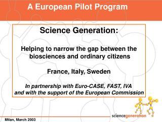 A European Pilot Program