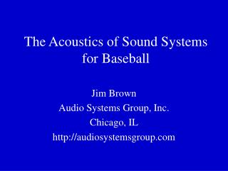 The Acoustics of Sound Systems for Baseball