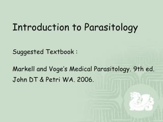 Introduction to Parasitology Suggested Textbook :