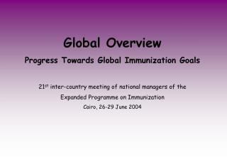 Global Overview Progress Towards Global Immunization Goals