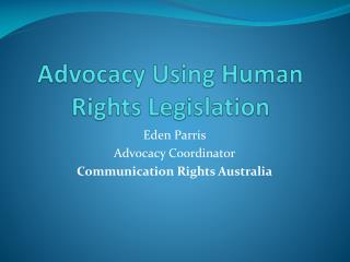 Advocacy Using Human Rights Legislation