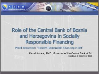 Role of the Central  B ank of Bosnia and Herzegovina in  S ocially  R esponsible  F inancing