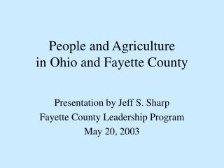 People and Agriculture  in Ohio and Fayette County