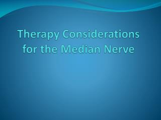 Therapy Considerations for the Median Nerve