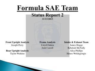Formula SAE Team Status Report 2 11/13/2013