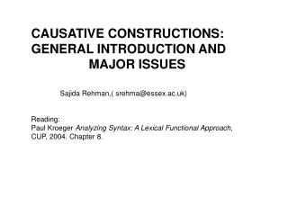 CAUSATIVE CONSTRUCTIONS: GENERAL INTRODUCTION AND 			MAJOR ISSUES