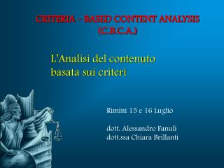 CRITERIA - BASED CONTENT ANALYSIS (C.B.C.A.)