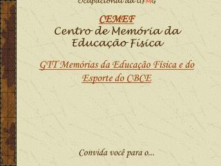 I Encontro do GTT Mem�rias da Educa��o F�sica e do Esporte - CBCE