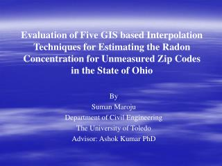 Evaluation of Five GIS based Interpolation Techniques for Estimating the Radon Concentration for Unmeasured Zip Codes in
