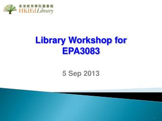 Library Workshop for  EPA3083