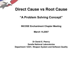 """Direct Cause vs Root Cause """"A Problem Solving Concept"""" INCOSE Enchantment Chapter Meeting"""
