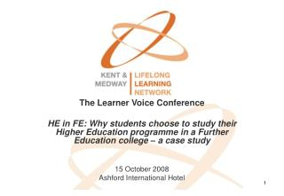 The Learner Voice ConferenceHE in FE: Why students choose to study their Higher Education programme in a Further Educati
