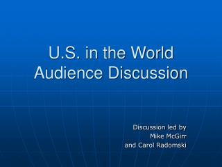 U.S. in the World Audience Discussion