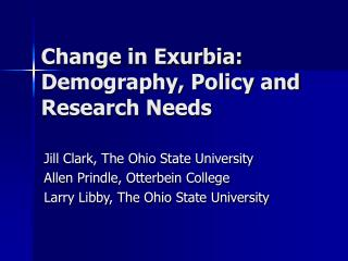 Change in Exurbia: Demography, Policy and Research Needs
