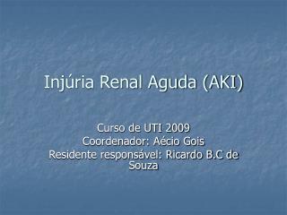 Injúria Renal Aguda (AKI)