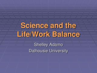 Science and the Life/Work Balance