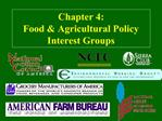Chapter 4:  Food  Agricultural Policy Interest Groups