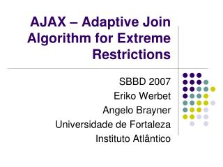 AJAX – Adaptive Join Algorithm for Extreme Restrictions