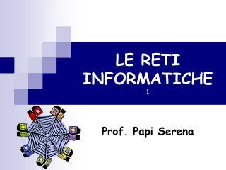 LE RETI INFORMATICHE 1