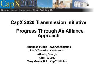 CapX 2020 Transmission Initiative   Progress Through An Alliance Approach