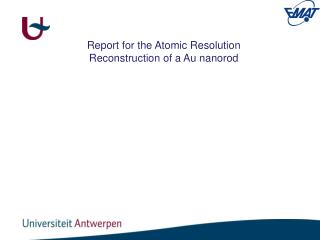 Report for the Atomic Resolution Reconstruction of a Au nanorod