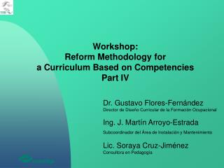 Workshop: Reform Methodology for a Curriculum Based on Competencies Part IV