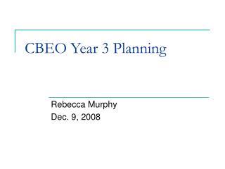 CBEO Year 3 Planning