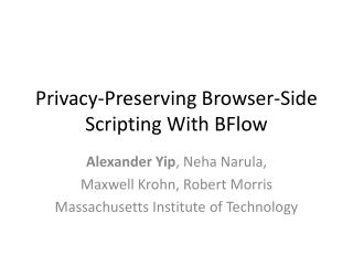 Privacy-Preserving Browser-Side Scripting With BFlow