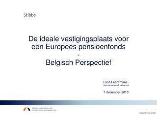 De ideale vestigingsplaats voor een Europees pensioenfonds - Belgisch Perspectief