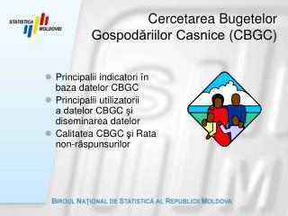 Cercetarea Bugetelor Gospodăriilor Casnice  (CBGC)