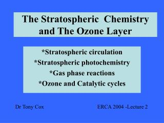 The Stratospheric  Chemistry and The Ozone Layer