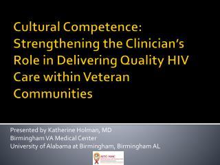 Presented by Katherine Holman, MD Birmingham VA Medical Center