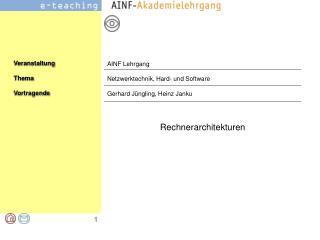 AINF Lehrgang Netzwerktechnik, Hard- und Software Gerhard Jüngling, Heinz Janku
