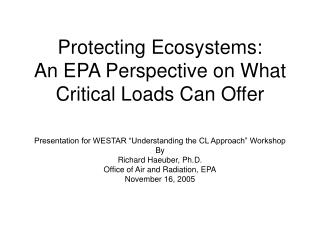 Protecting Ecosystems: An EPA Perspective on What Critical Loads Can Offer