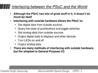 Interfacing between the PSoC and the World