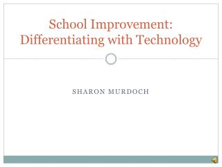 School Improvement: Differentiating with Technology
