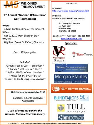 "1 st  Annual ""Noonan D'Annunzio""  Golf Tournament What:  4 Man Captains Choice Tournament When:"