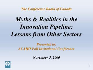 The Conference Board of Canada Myths & Realities in the  Innovation Pipeline: