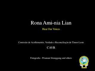Rona Ami-nia Lian Hear Our Voices